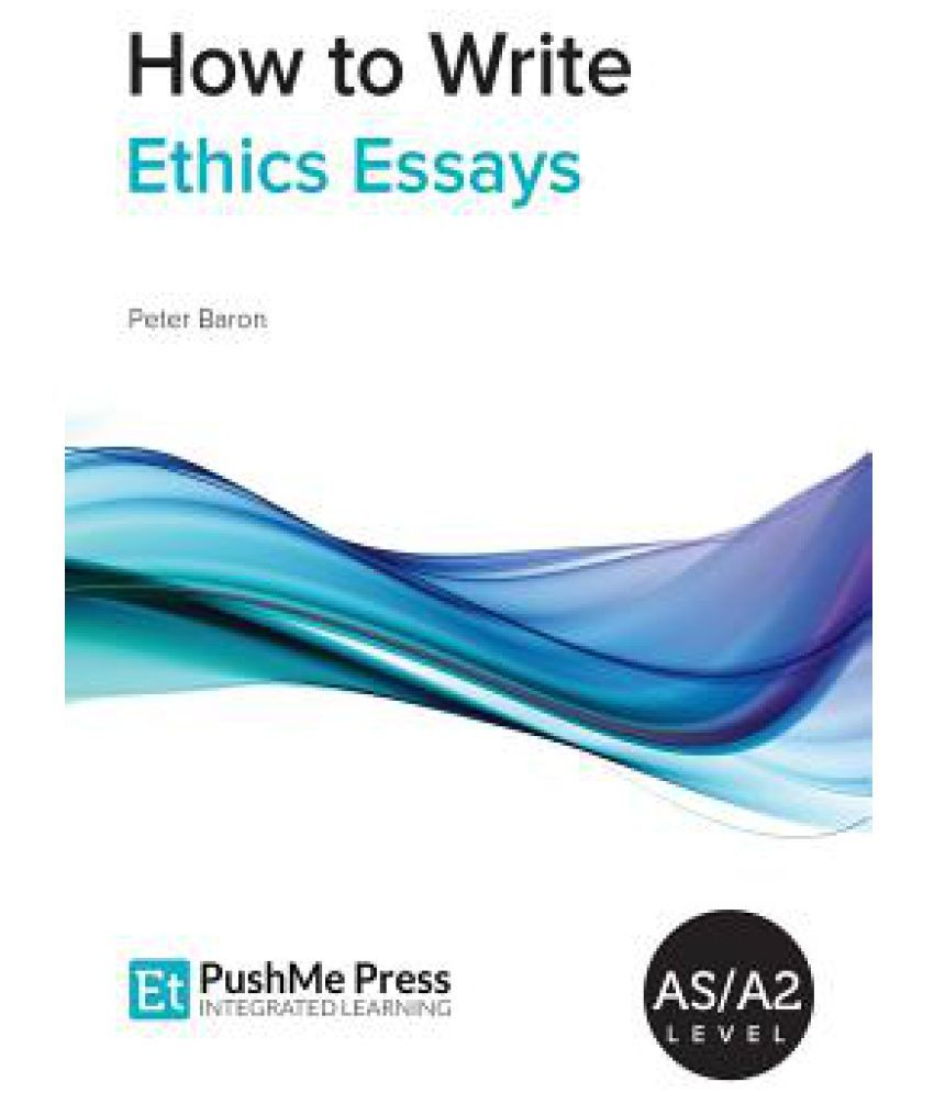 writing ethics essay Ethics essay writing help there is no right or wrong answer as to what to write in an ethics essay, however, the thing to remember is that some answers will score a lot higher than othersif you're currently stressed out trying to work out what you're going to write for your ethics essay then take a load off and hand the burden of your business ethics essay to one of our expert essay writers.