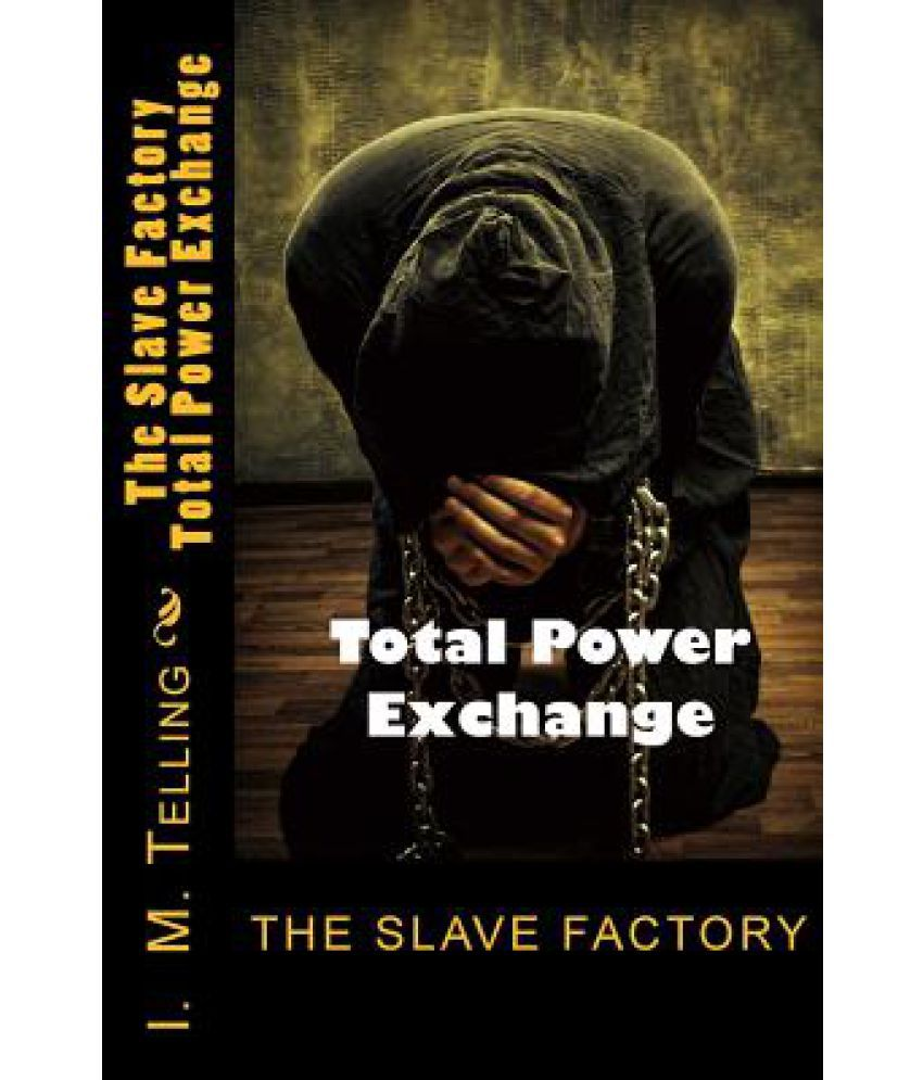 3afc594862d The Slave Factory: Total Power Exchange: Buy The Slave Factory: Total Power  Exchange Online at Low Price in India on Snapdeal