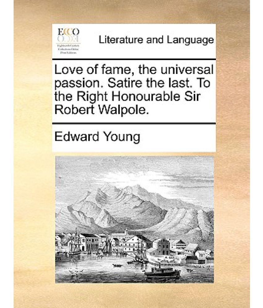 Love Of Fame The Universal Passion Satire The Last To The Right