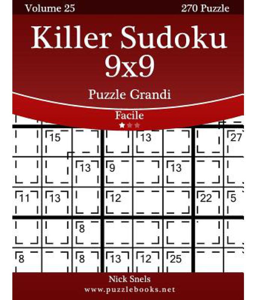 Killer Sudoku 9x9 Puzzle Grandi - Facile - Volume 25 - 270 Puzzle ...