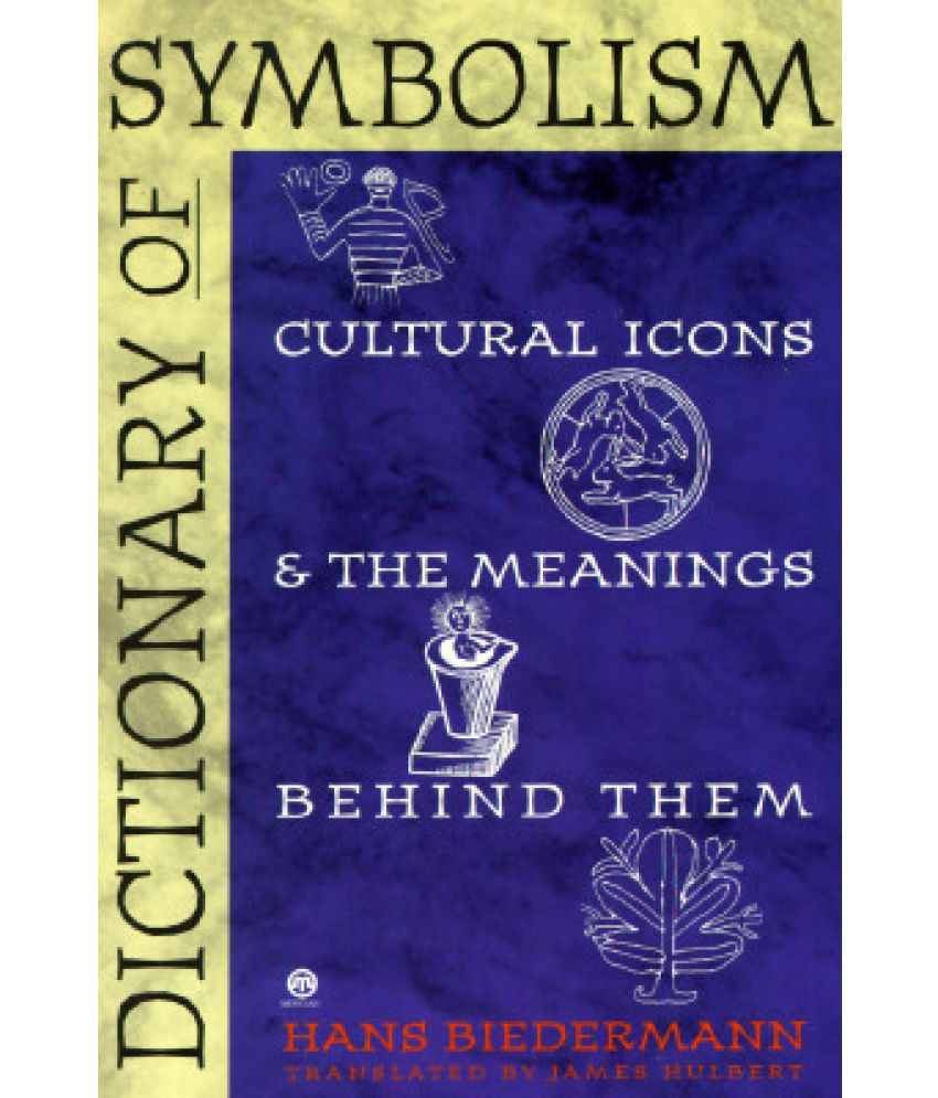 Dictionary of symbolism cultural icons and the meanings behind dictionary of symbolism cultural icons and the meanings behind them buycottarizona Choice Image