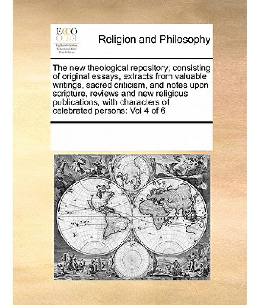 the new theological repository  consisting of original essays    the new theological repository  consisting of original essays  extracts from valuable writings  sacred criticism  and notes upon scripture  reviews an