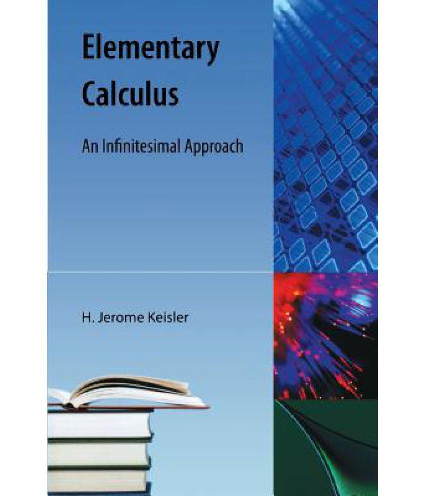 Elementary Calculus: An Infinitesimal Approach: Buy Elementary ...