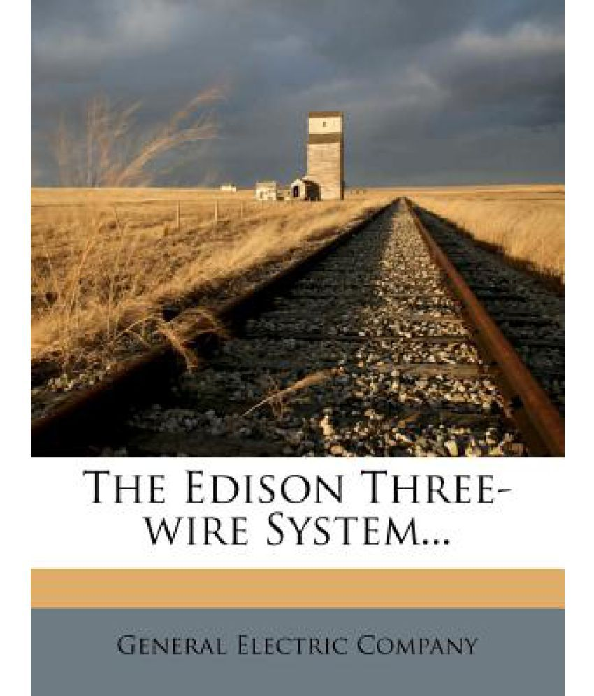 The Edison Three Wire System Buy Electrical Wiring In India