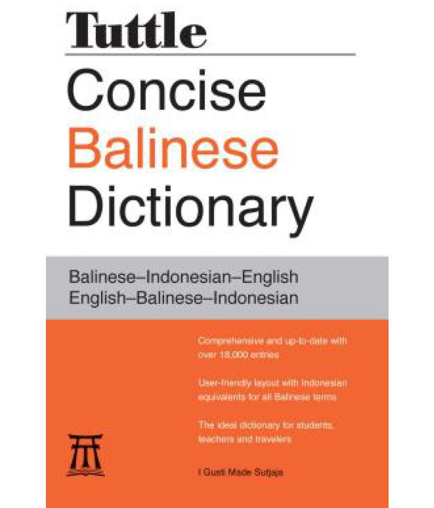 Tuttle Concise Balinese Dictionary: Balinese-Indonesian-English English -Balinese-Indonesian