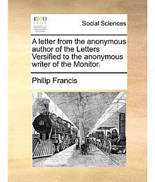 A Letter from the Anonymous Author of the Letters Versified to the Anonymous Writer of the Monitor.