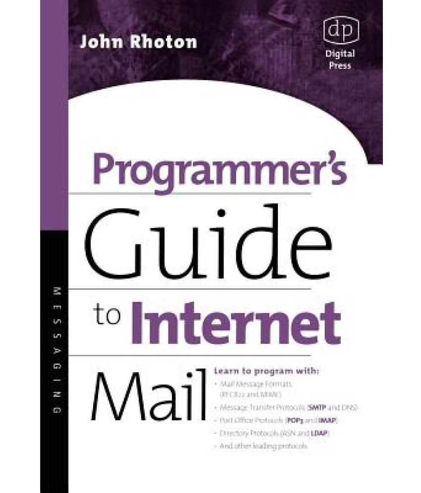 Programmer's Guide to Internet Mail: SMTP, Pop, IMAP, and LDAP