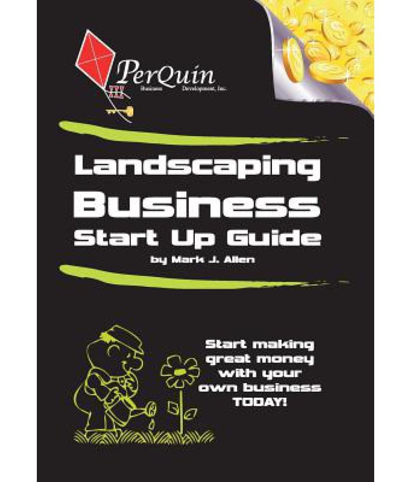 Landscaping Business Start Up Guide Buy Landscaping Business Start Up Guide Online At Low Price In India On Snapdeal
