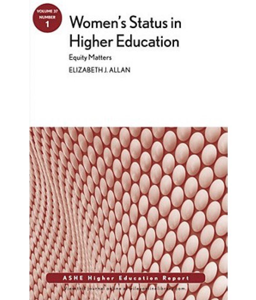 Women s Status in Higher Education Equity Matters