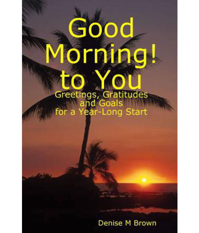 Good Morning To You Buy Good Morning To You Online At Low Price