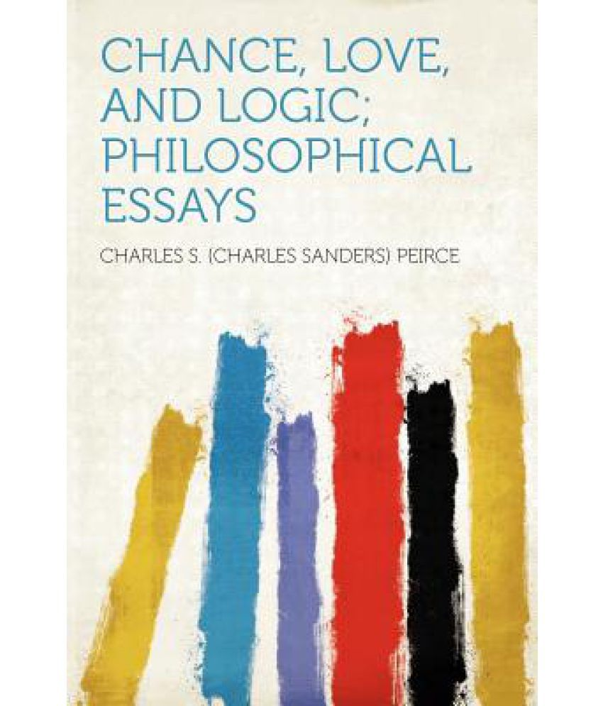chance essay logic love philosophical Chance love logic philosophical essays ebooks chance love logic philosophical essays is available on pdf, epub and doc format you can directly download and save in.