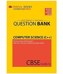 Oswaal CBSE Chapterwise and Topicwise Question Bank For Class 12 Computer Science C++ (For March 2018 Exam)