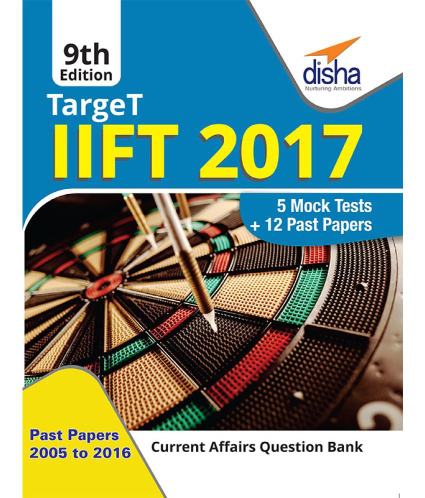 TARGET IIFT 2017 (Past Papers 2005 - 2016) + 5 Mock Tests - 9th Edition