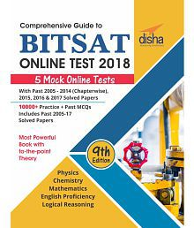 Comprehensive Guide to BITSAT Online Test 2018 with Past 2005-2017 Solved Papers & 5 Mock Online Tests - 9th edition