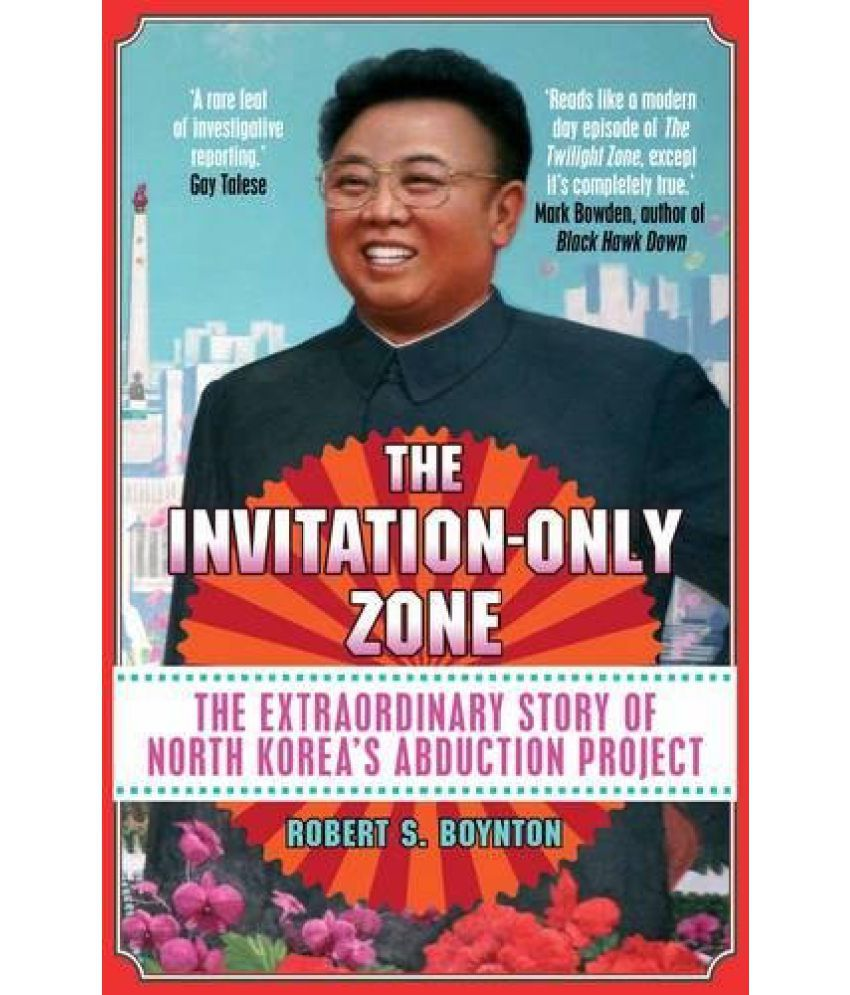 The invitation only zone the extraordinary story of north koreas the invitation only zone the extraordinary story of north koreas abduction project stopboris Image collections