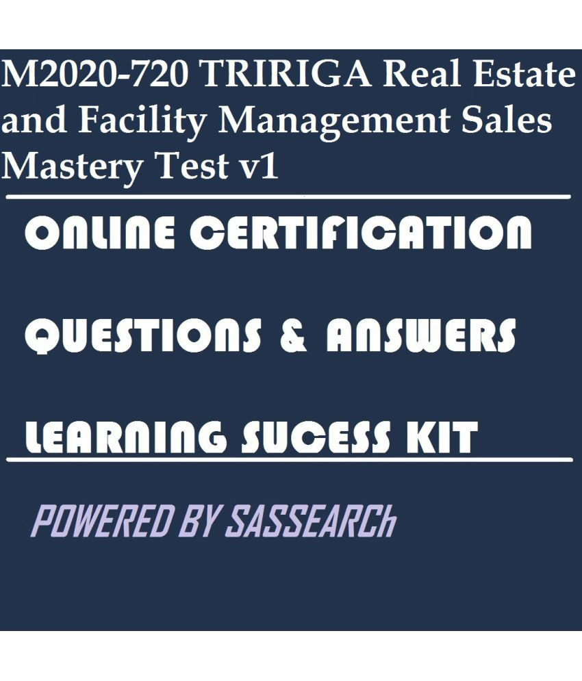 M2020-720 TRIRIGA Real Estate and Facility Management Sales Mastery Test v1  Online Success Kit Downloadable Study Material