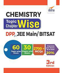 Chemistry Topic-wise & Chapter-wise Daily Practice Problem (DPP) Sheets for JEE Main/ BITSAT - 3rd Edition