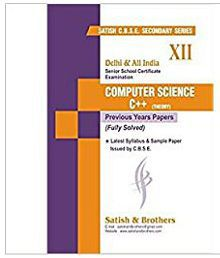 Satish Senior Secondary Series CBSE Class 12 Computer Science ++ 10 Years Papers & Sample Papers