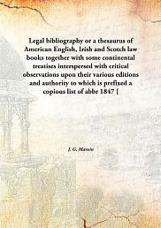 Legal bibliography or a thesaurus of American English, Irish and Scotch law books together with some continental treatises in..