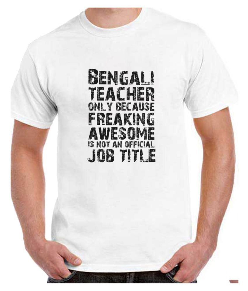 Ritzees Unisex Half Sleeve Dry Fit White Polyester T-Shirt on I'm A Bengali Teacher