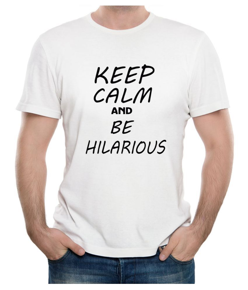 Ritzees Unisex Half Sleeve Dry Fit White Polyester T-Shirt on Keep Calm and Be Hilarious48 (3XL)
