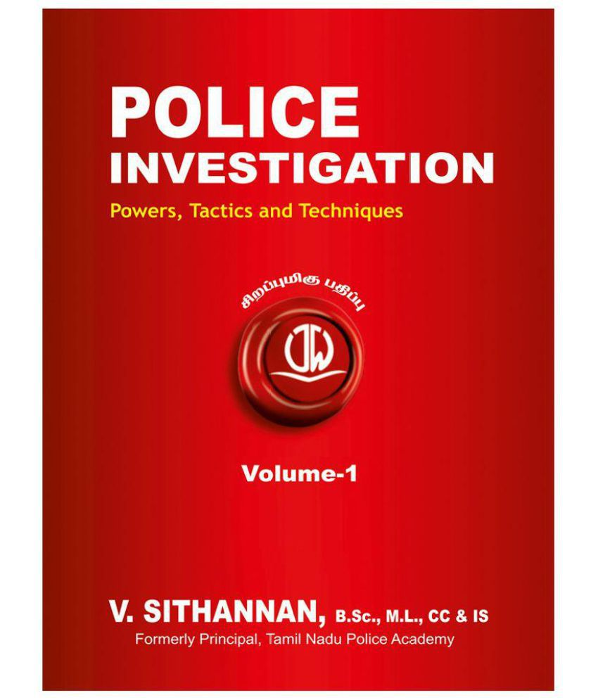 Police Investigation - Powers, Tactics and Techniques Vol -1 & 2