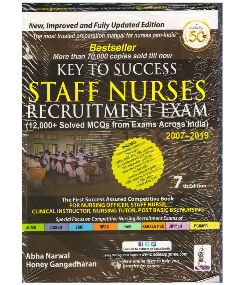 Key to Success Staff Nurses Recruitment Exam (12000+ Solved MCQs with Exams  Across India) 7th Edition 2019 by Abha Narwal & Honey Gangadharan
