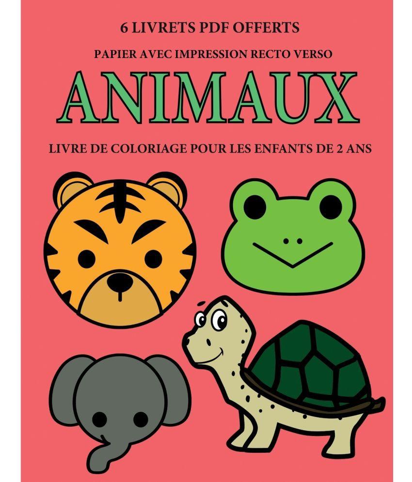 Livre De Coloriage Pour Les Enfants De 2 Ans Animaux Buy Livre De Coloriage Pour Les Enfants De 2 Ans Animaux Online At Low Price In India On Snapdeal