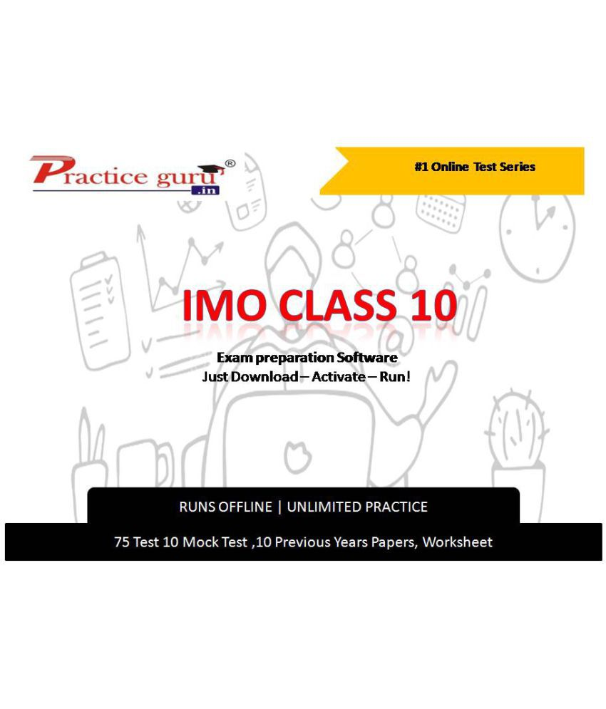 Practice Guru  75  Test 10 Mock Test,10 Previous Years Papers,30 Worksheet (Printable-PDF) for 10 Class IMO Exam  Online Tests