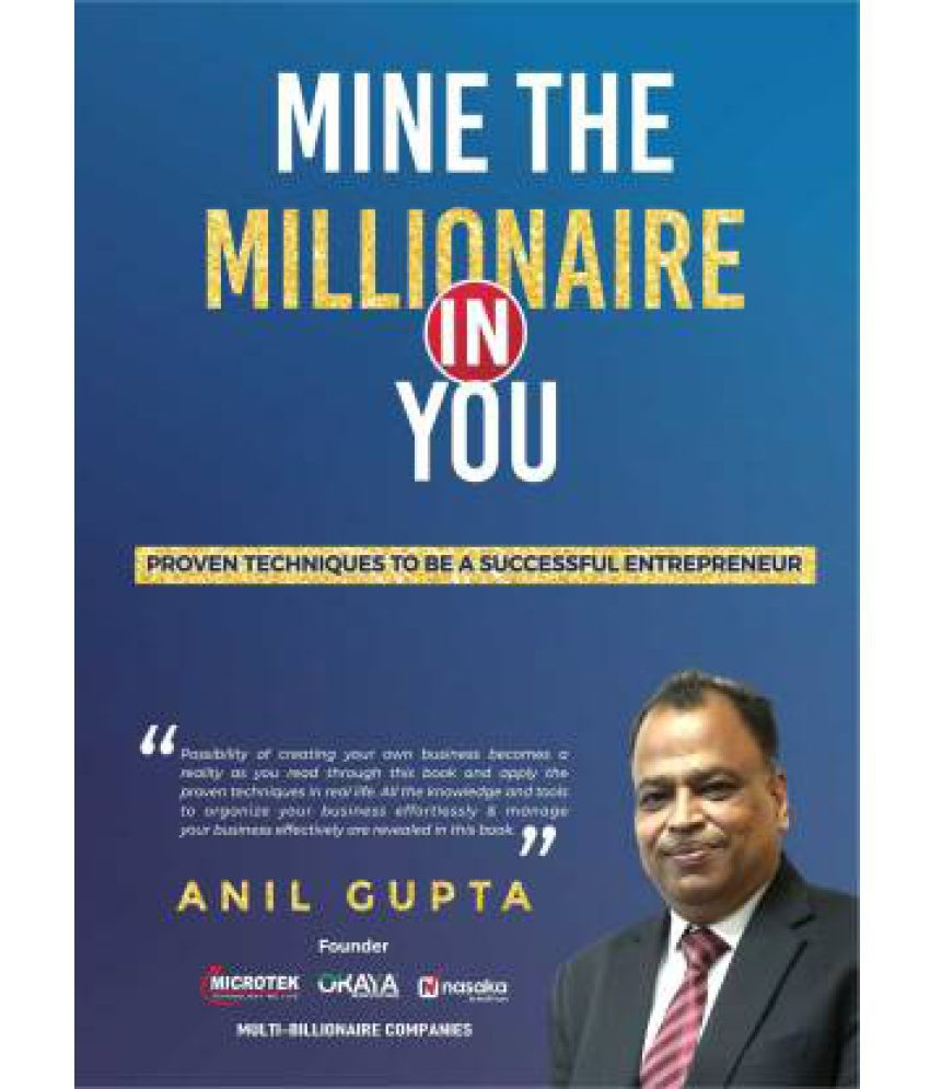 Mine The Millionaire In You By Anil Gupta